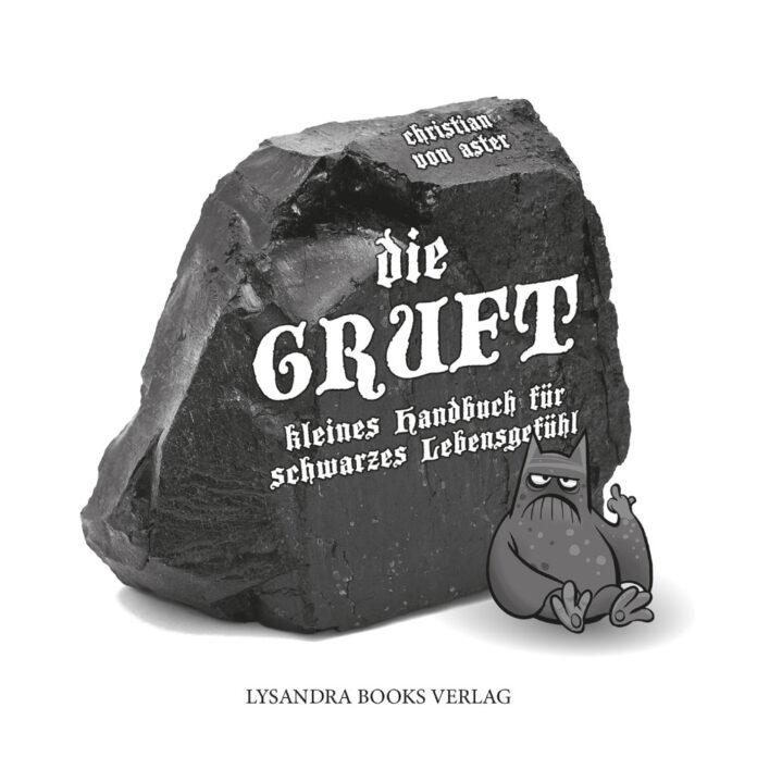 Die Gruft – kleines Handbuch für schwarzes Lebensgefühl - Christian von Aster