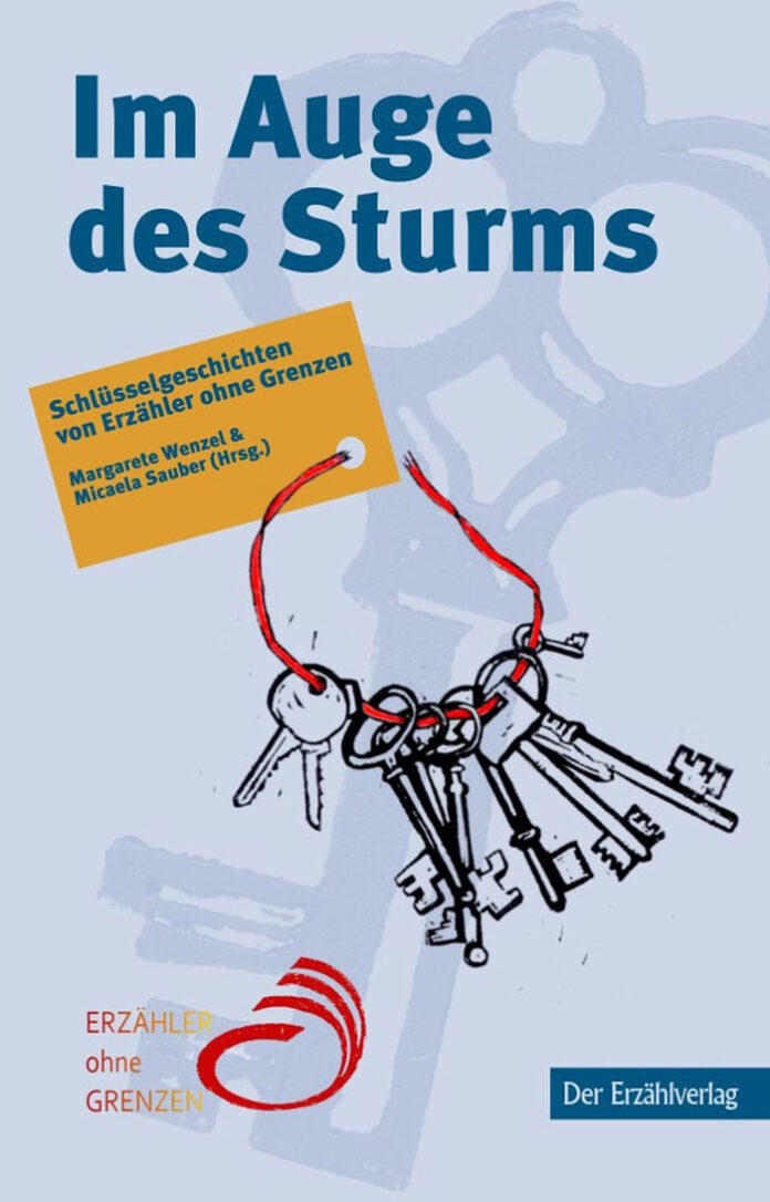 """Im Auge des Sturms – Schlüsselgeschichten von """"Erzähler ohne Grenzen"""", Margarete Wenzel, Micaela Sauber (Hrsg.)"""