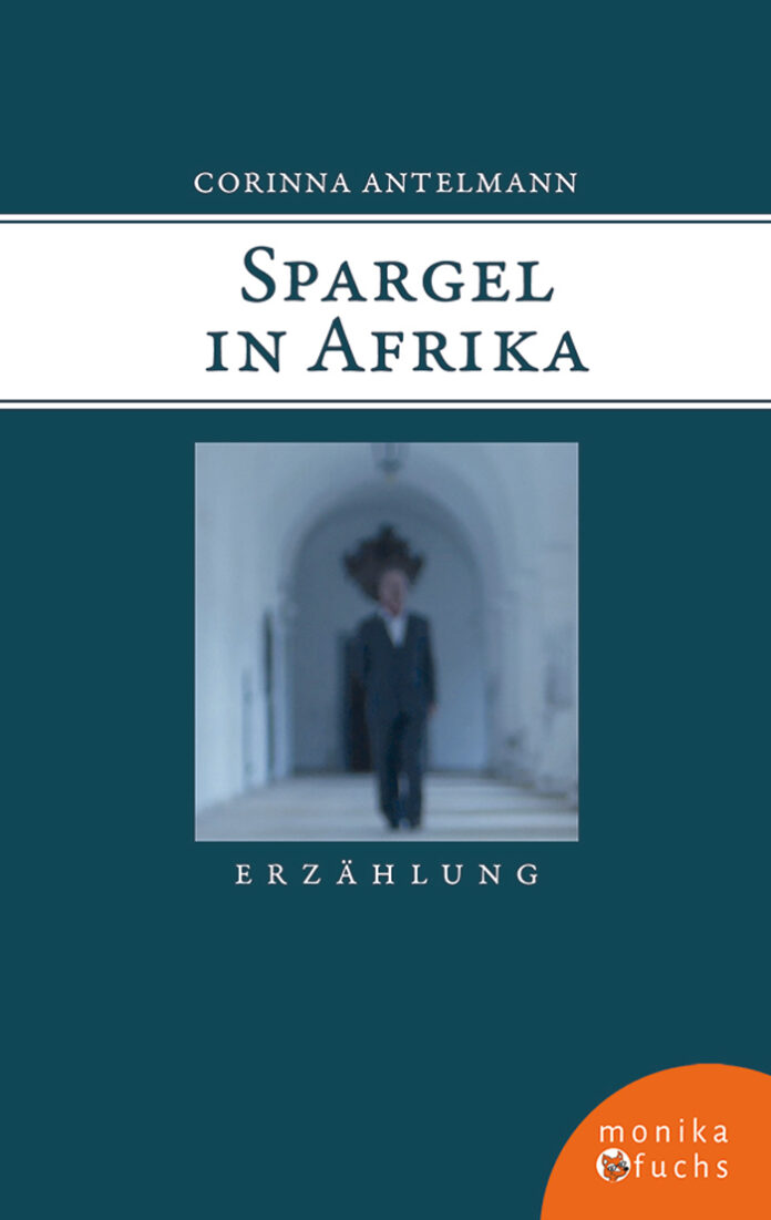 Spargel in Afrika, Corinna Antelmann