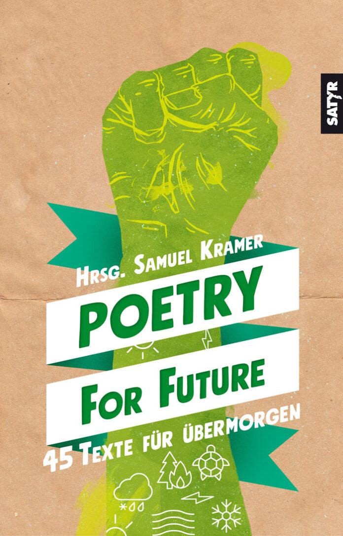 Poetry For Future - 45 Texte für übermorgen, Samuel Kramer (Hrsg.)