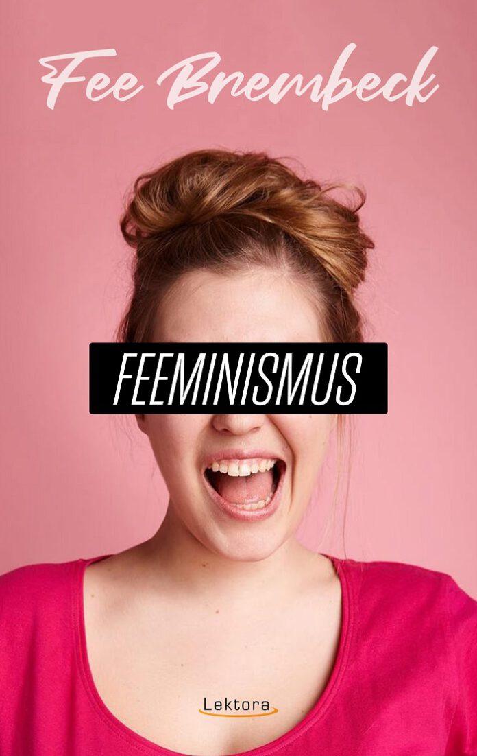 Feeminismus - Fee Brembeck