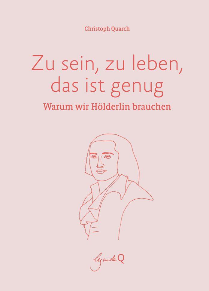 Warum-wir-Hoelderlin-brauchen-Christoph-Quarch