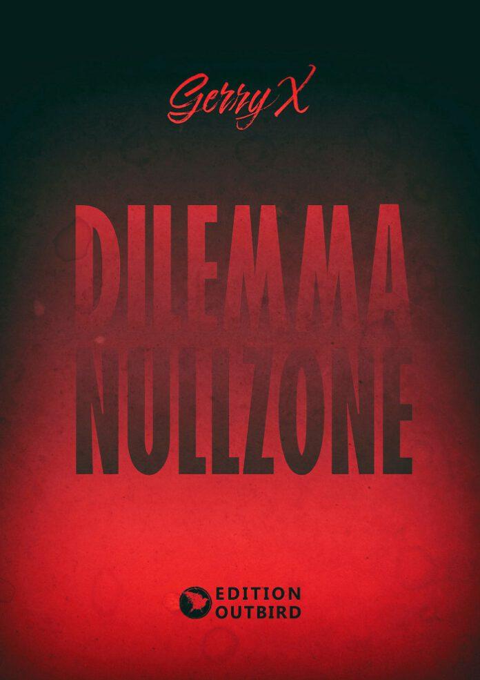 Dilemma Nullzone, Gerry X