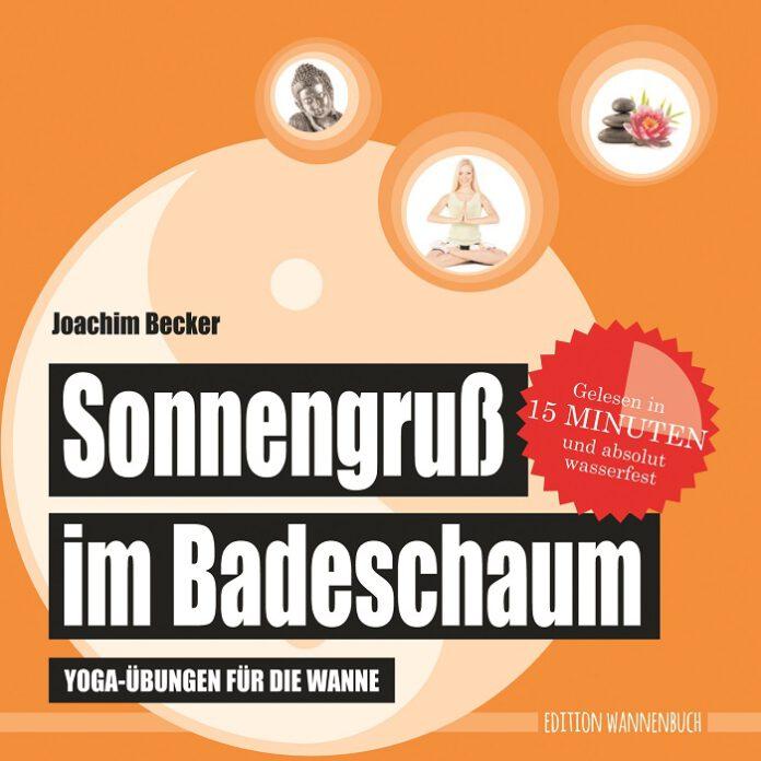 Sonnengruß im Badeschaum, Joachim Becker