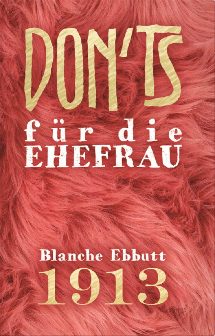 Don'ts für die Ehefrau, Blanche Ebbutt