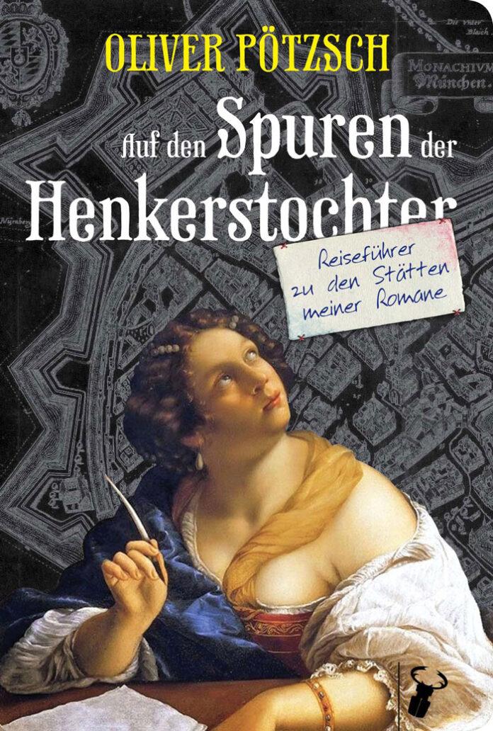 Auf den Spuren der Henkerstochter, Oliver Pötzsch