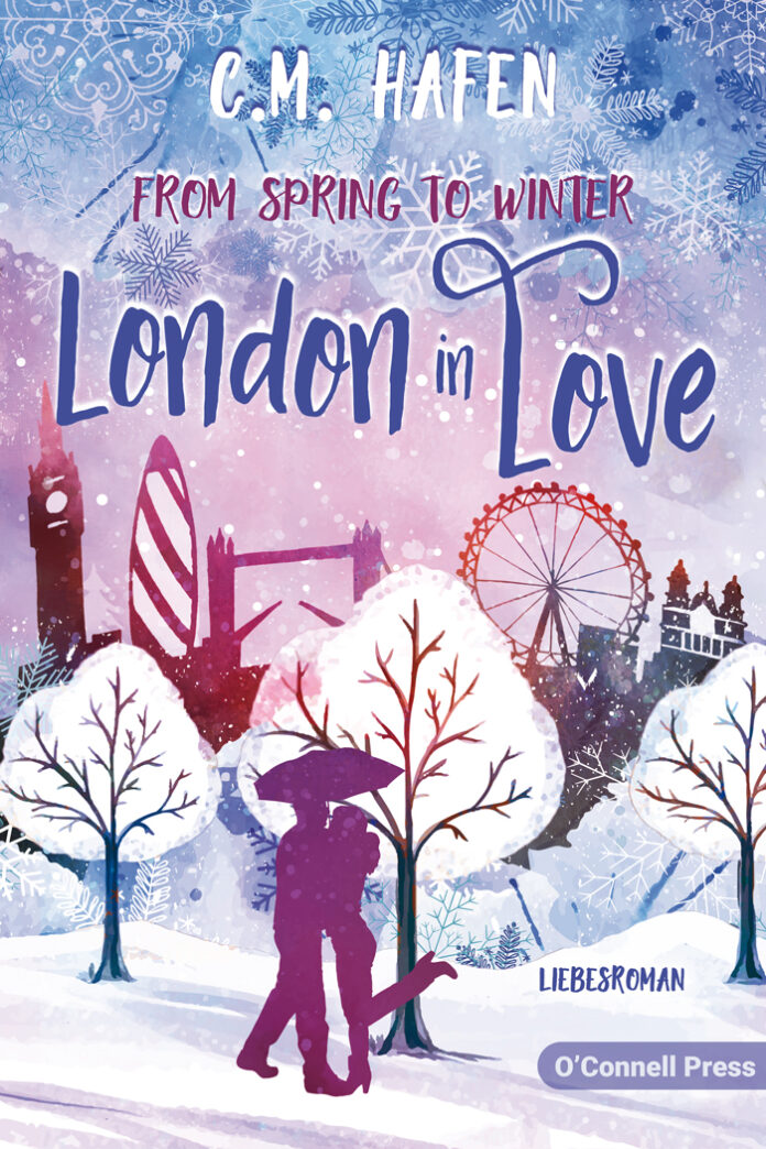 From Spring to Winter - London in Love, C. M. Hafen