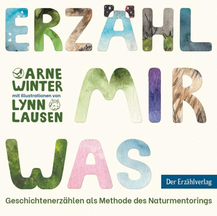 Erzähl mir was – Geschichtenerzählen als Methode des Naturmentorings, Arne Winter, Lynn Lausen