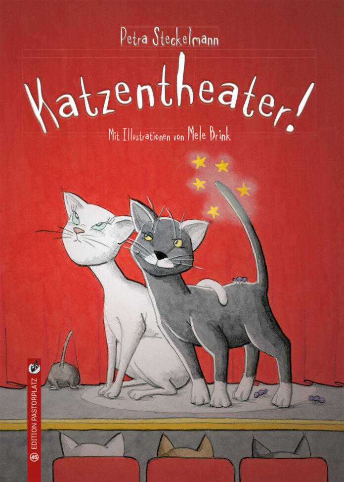 Katzentheater! - Petra Steckelmann