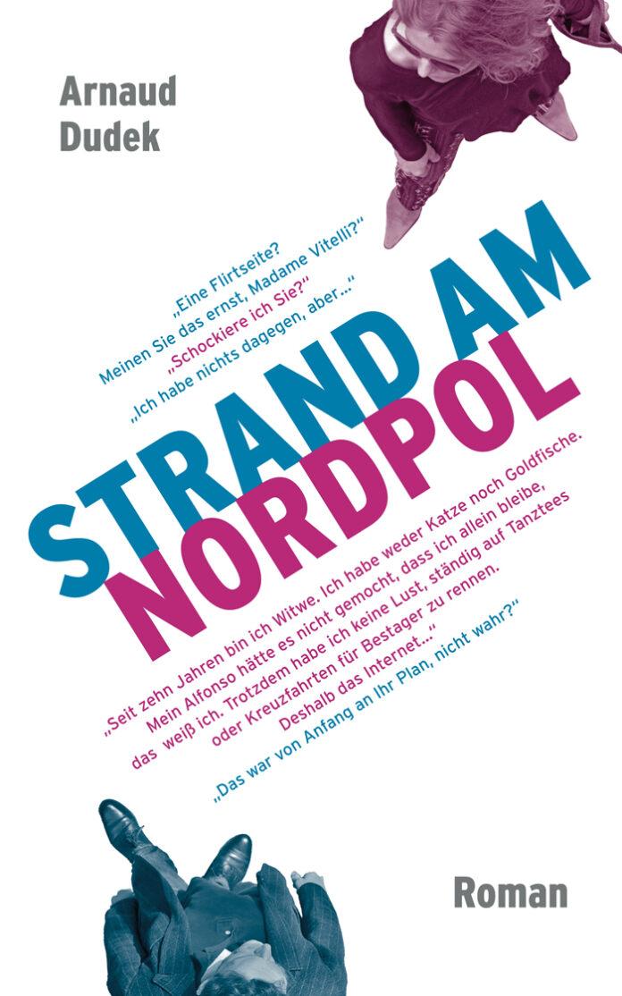 Strand am Nordpol, Arnaud Dudek