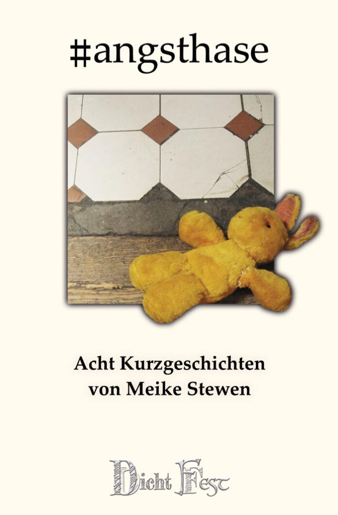 #angsthase - Acht Kurzgeschichten, Meike Stewen
