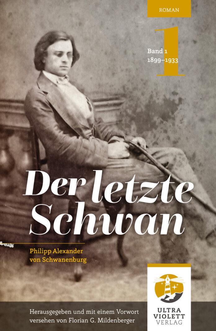 Der letzte Schwan – Philipp Alexander von Schwanenburg, Florian G. Mildenberger (Hrsg.)