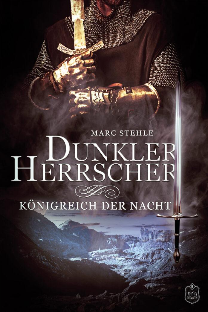 Dunkler Herrscher 3 – Königreich der Nacht, Marc Stehle