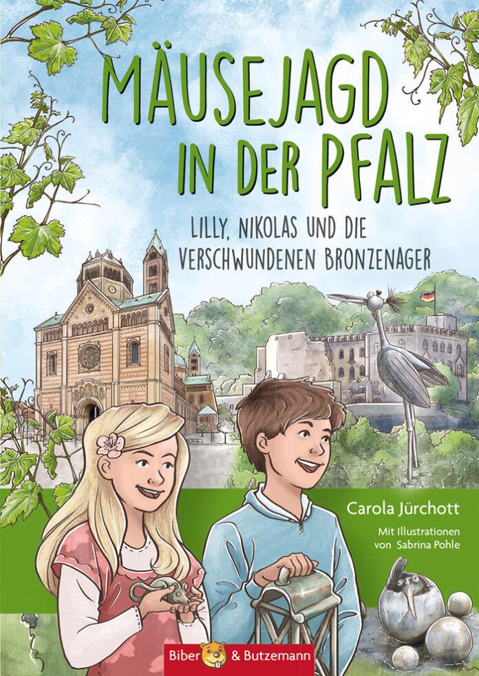 Mäusejagd in der Pfalz – Lilly, Nikolas und die verschwundenen Bronzenager, Carola Jürchott