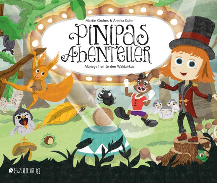 Pinipas Abenteuer 5 – Manege frei für den Waldzirkus, Martin Grolms, Annika Kuhn