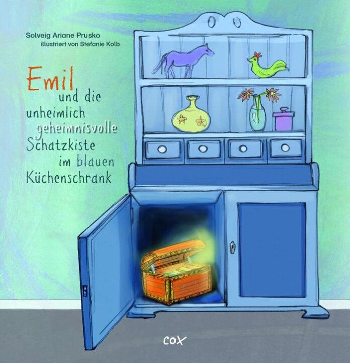 Emil und die unheimlich geheimnisvolle Schatzkiste im blauen Küchenschrank, Solveig Ariane Prusko & Stefanie Kolb