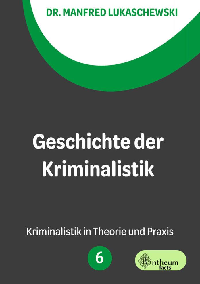 Geschichte der Kriminalistik, Dr. Manfred Lukaschewski