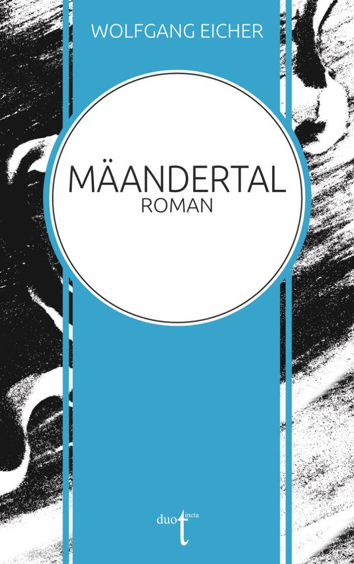 Mäandertal, Wolfgang Eicher