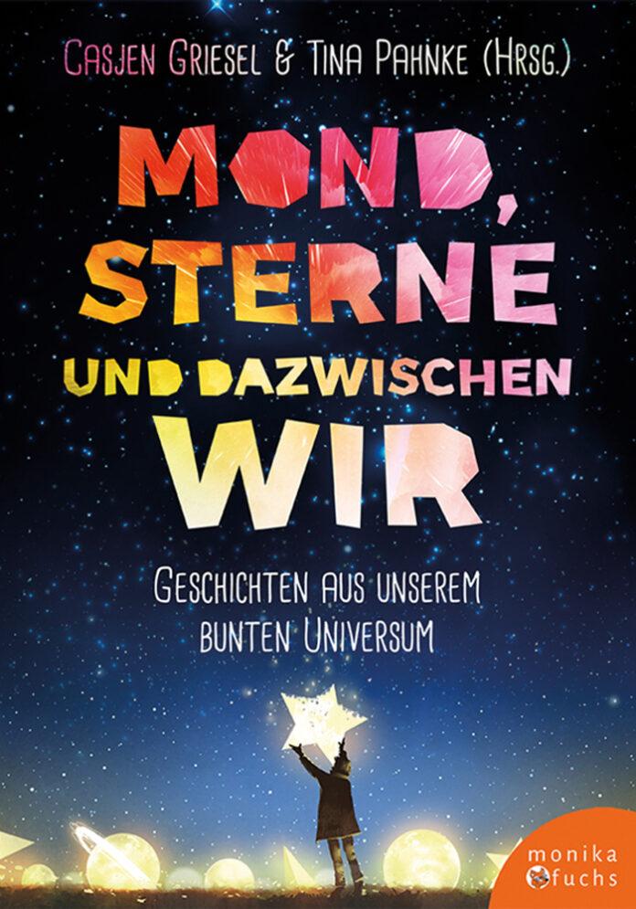 Mond, Sterne und dazwischen Wir, Casjen Griesel & Tina Pahnke
