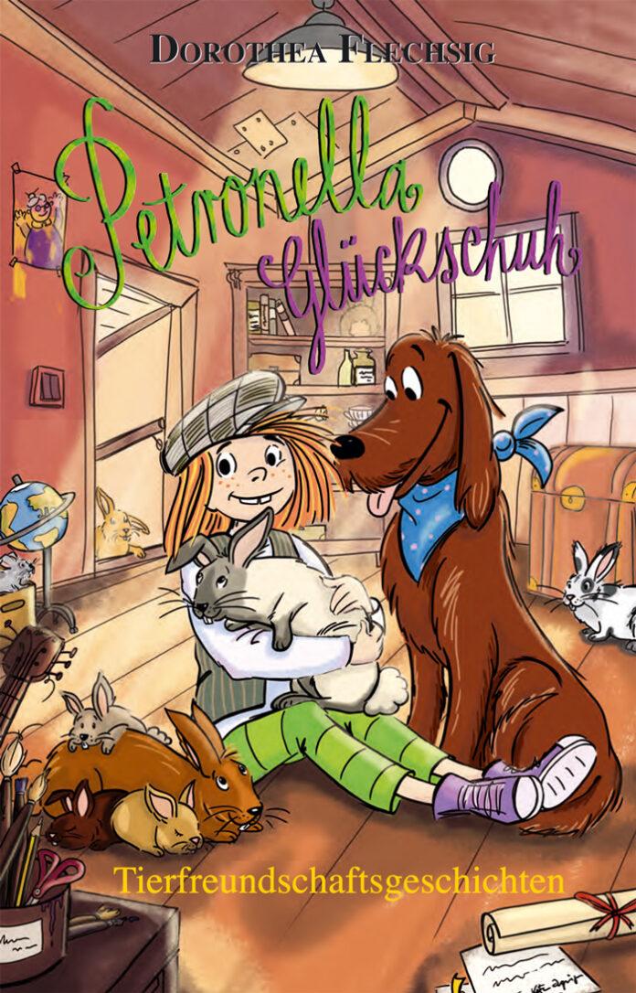 Petronella Glückschuh - Tierfreundschaftsgeschichten, Dorothea Flechsig