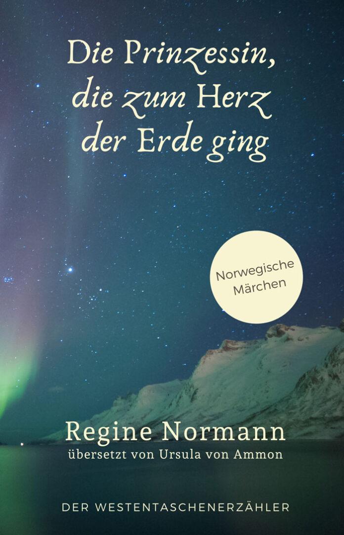 Die Prinzessin, die zum Herzen der Erde ging, Regine Normann