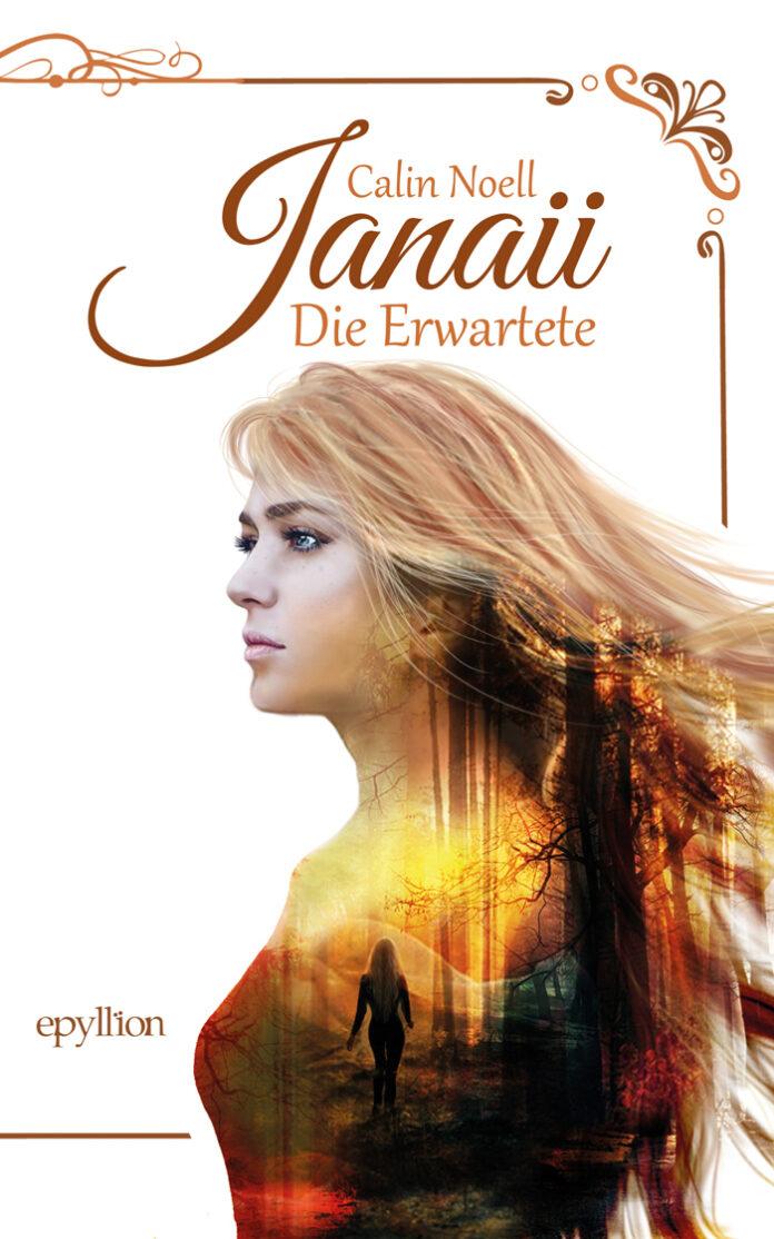 Janaii - Die Erwartete: Eine magische Reise, Calin Noell