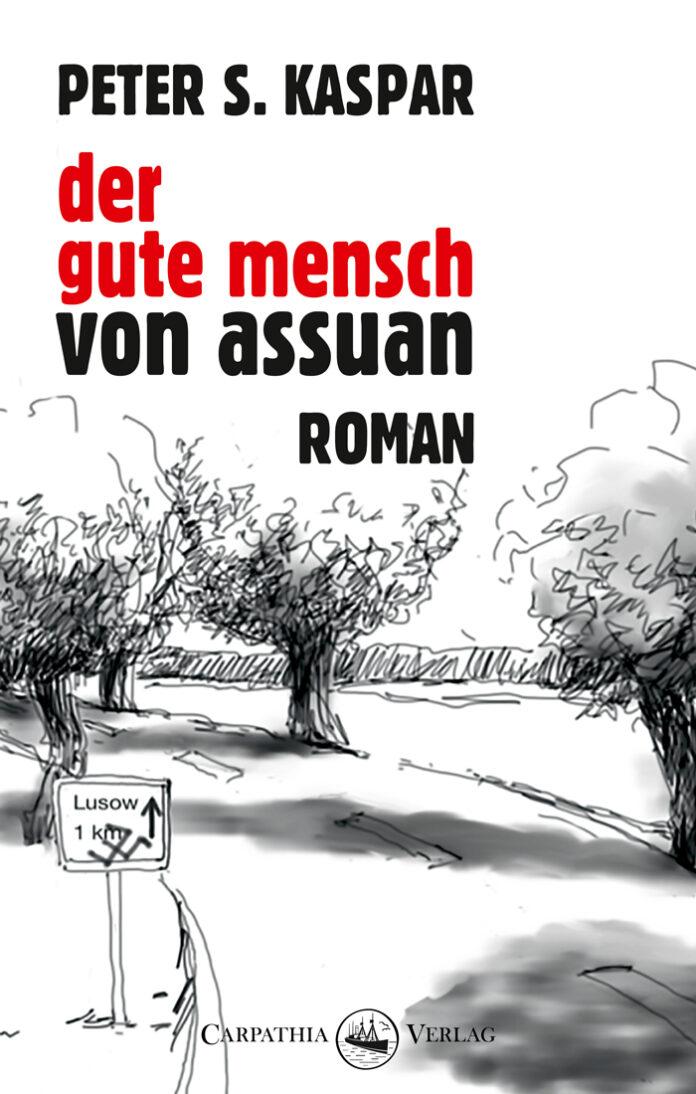 Der gute Mensch von Assuan, Peter S. Kaspar