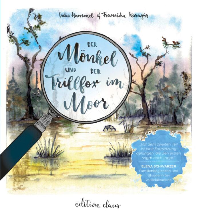 Der Mönkel und der Trillfox im Moor, Inke Hummel & Franziska Karagür