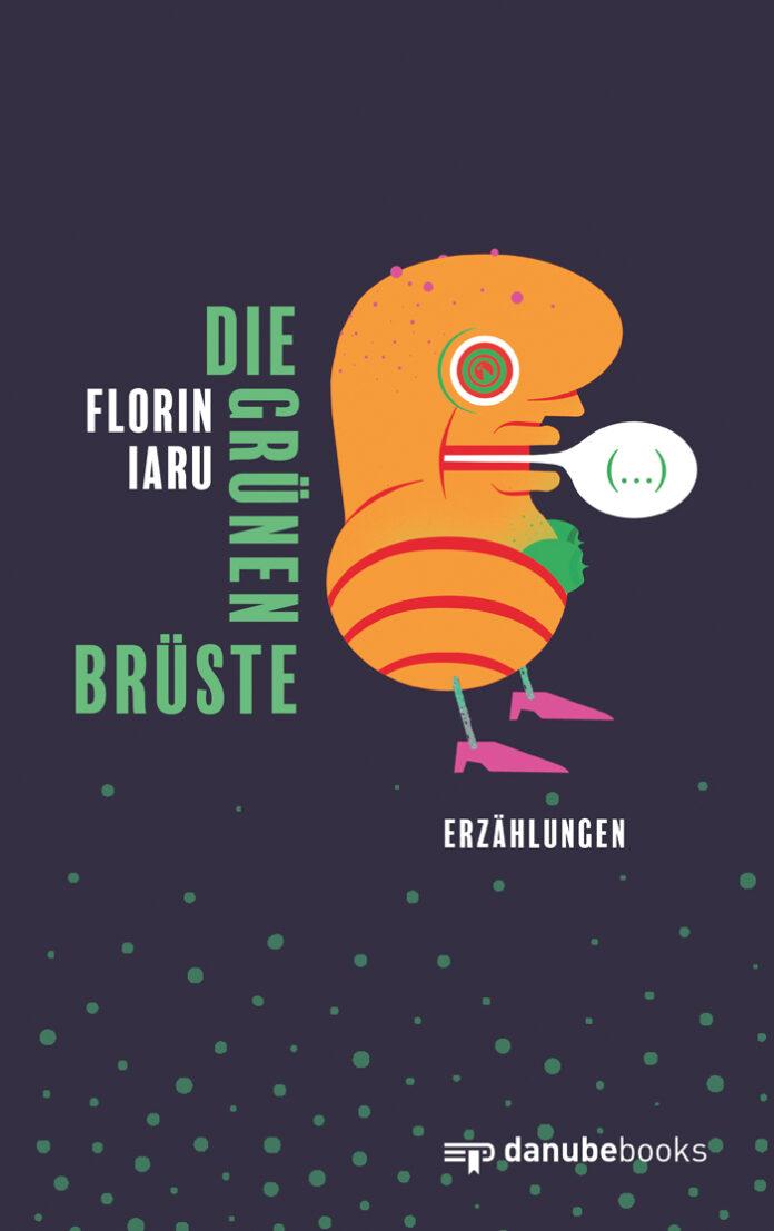 Die grünen Brüste, Florin Iaru