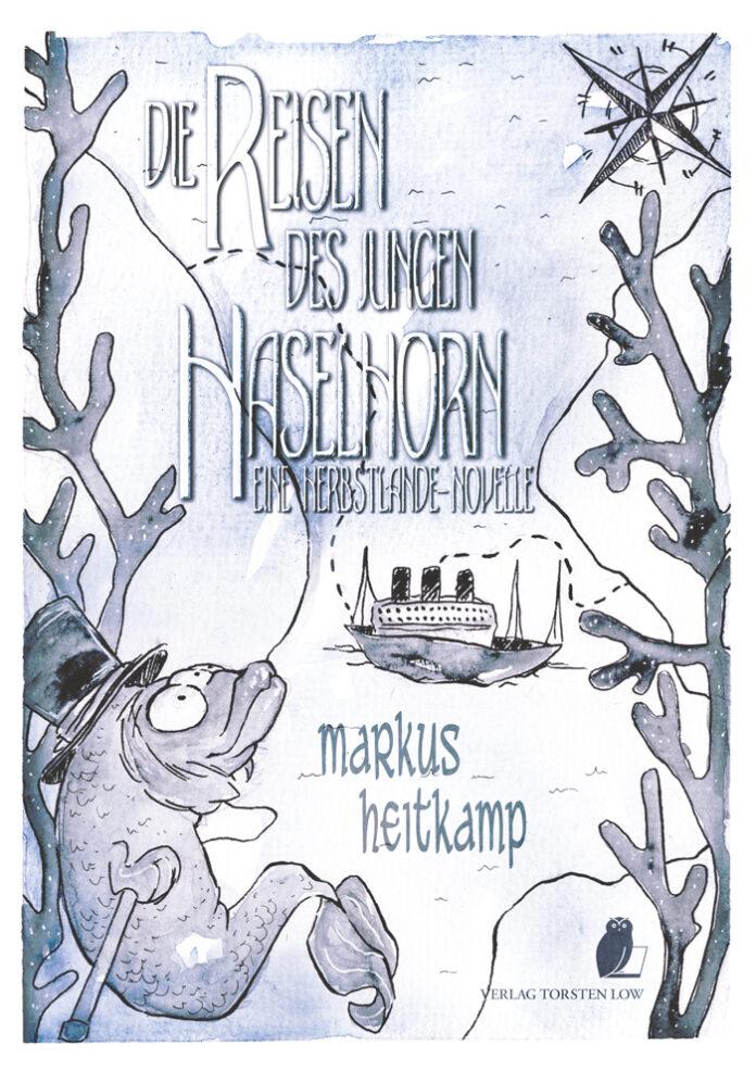Die Reisen des jungen Haselhorn, Markus Heitkamp