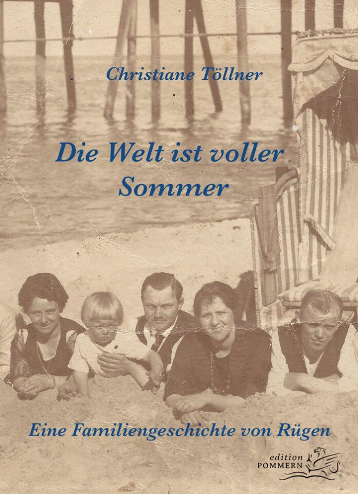 Die Welt ist voller Sommer - Eine Familiengeschichte von Rügen