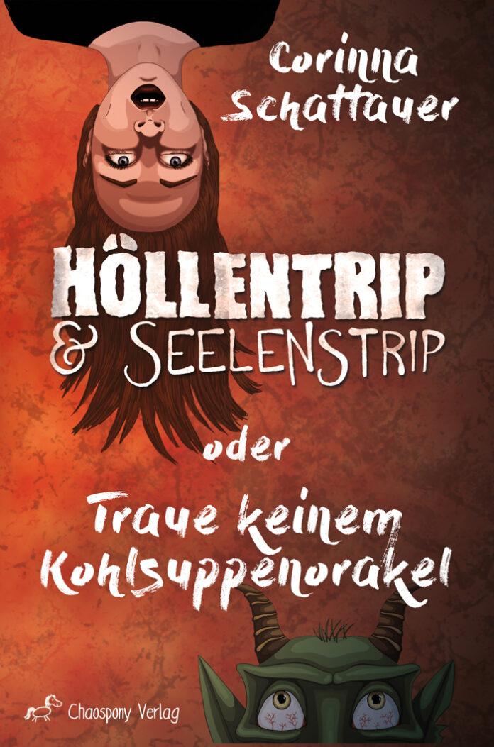Höllentrip & Seelenstrip, Corinna Schattauer