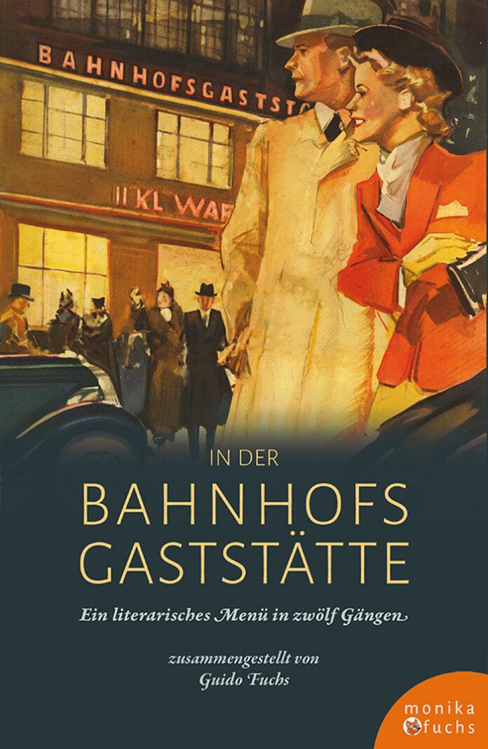 In der Bahnhofsgaststätte, Guido Fuchs (Hrsg.)