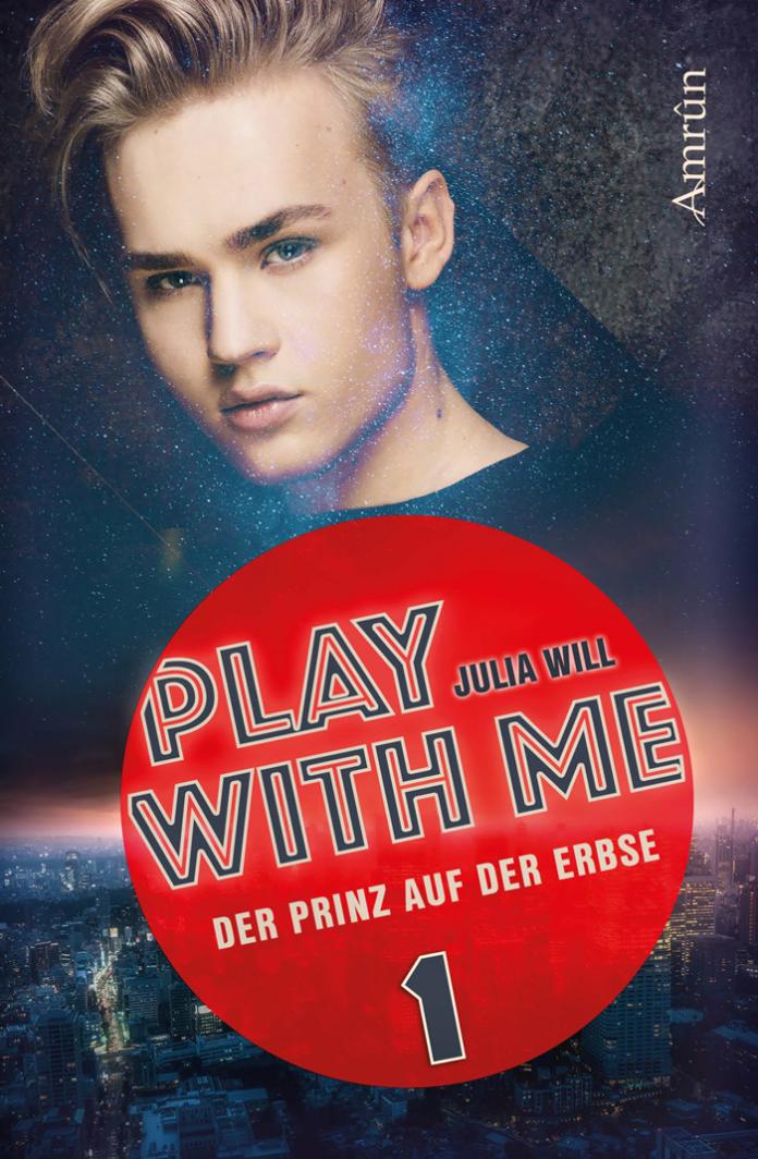 Play with me 1 - Der Prinz auf der Erbse, Julia Will