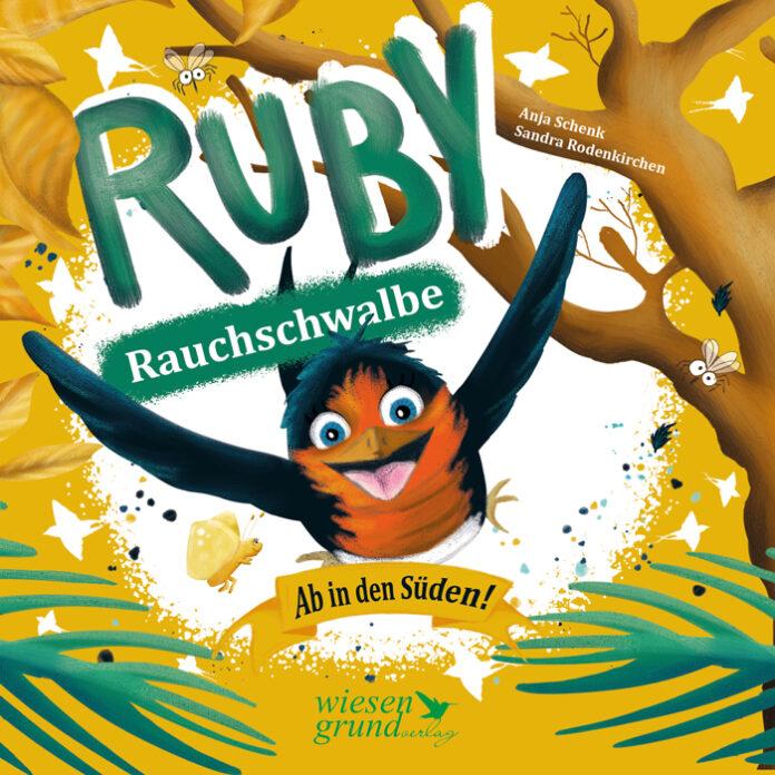 Ruby Rauchschwalbe – Ab in den Süden!, Anja Schenk