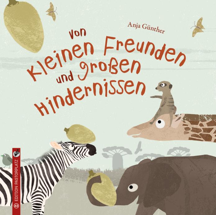 Von kleinen Freunden und großen Hindernissen, Anja Günther